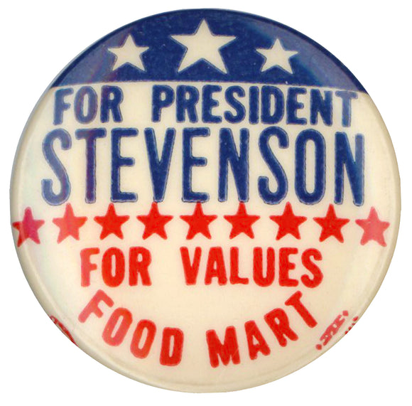 FOR PRESIDENT STEVENSON  FOR VALUES FOOD MART