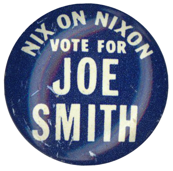 NIX ON NIXON VOTE FOR JOE SMITH