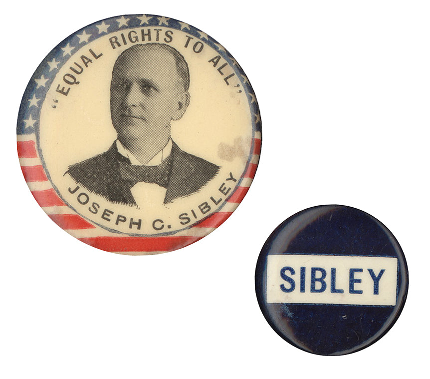 "2 pinback buttons: ""EQUAL RIGHTS TO ALL"" JOSEPH C. SIBLEY / SIBLEY"