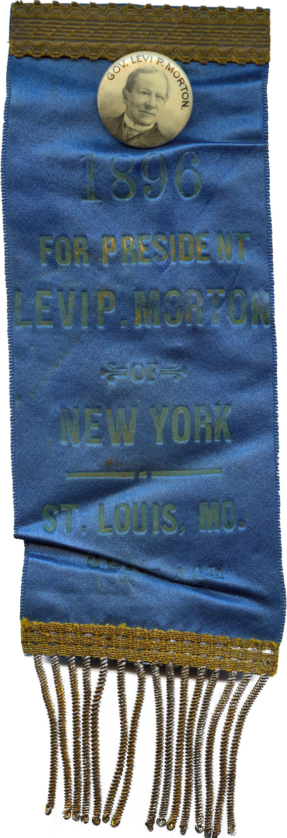 GOV. LEVI P. MORTON / 1896 FOR PRESIDENT ... OF NEW YORK  ST. LOUIS, MO.