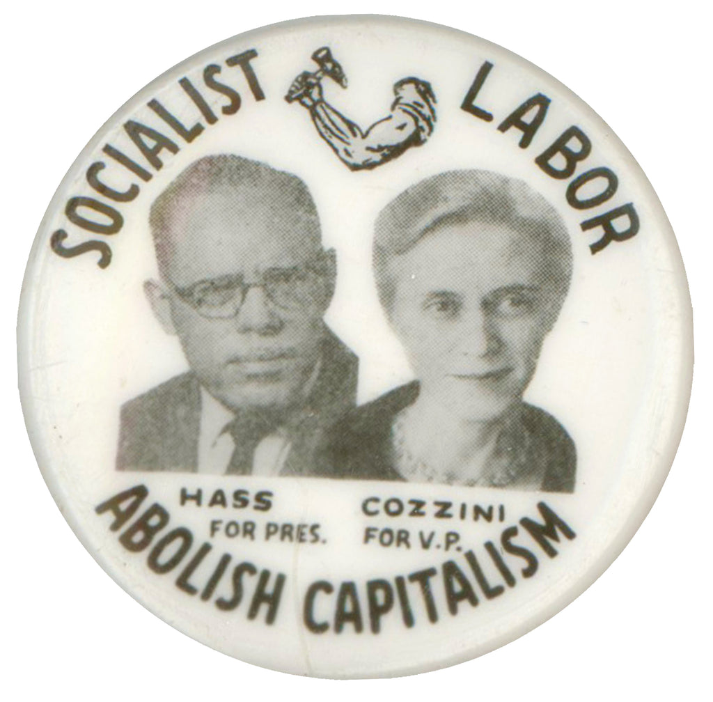 SOCIALIST LABOR  HASS FOR PRES.  COZZINI FOR V.P.  ABOLISH CAPITALISM