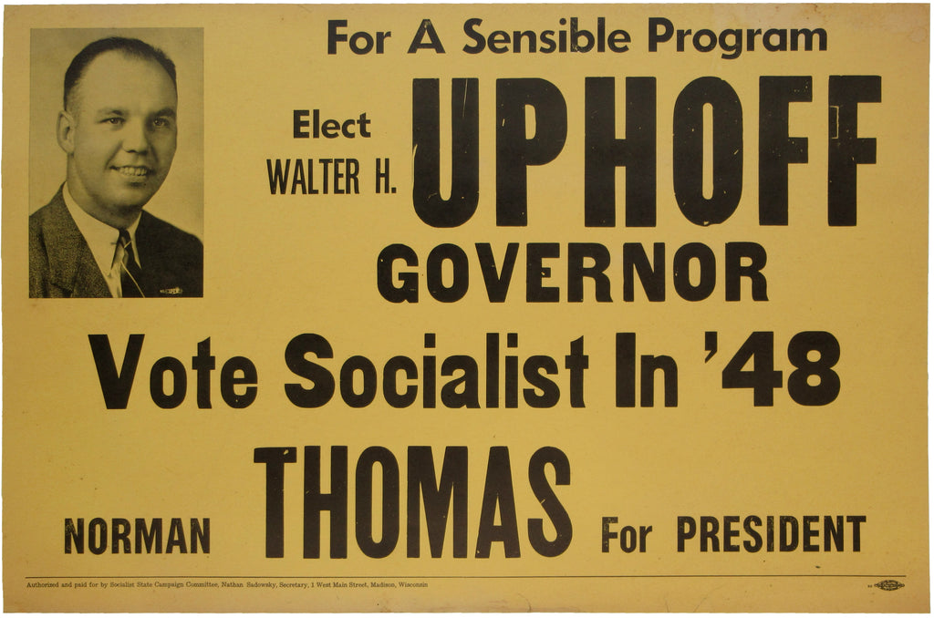UPHOFF GOVERNOR  Vote Socialist in '48  NORMAN THOMAS For PRESIDENT