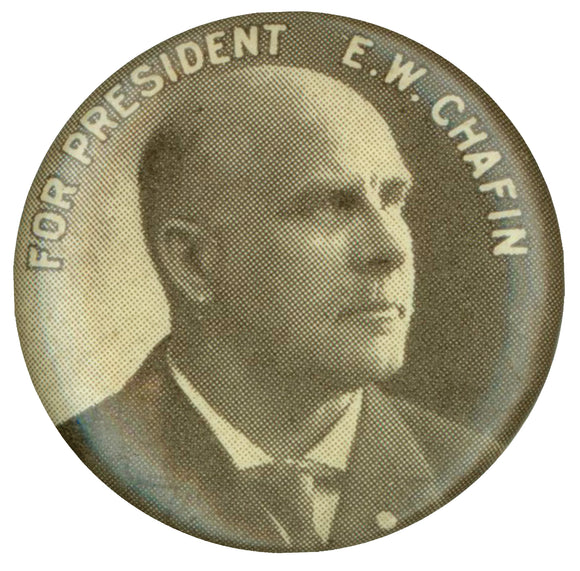 FOR PRESIDENT E.W. CHAFIN