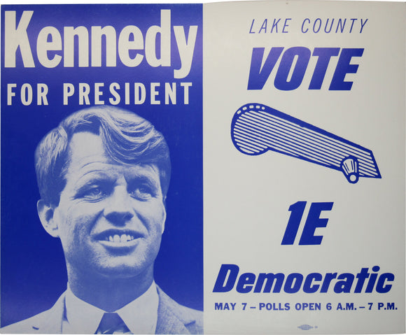 Kennedy FOR PRESIDENT  LAKE COUNTY VOTE Democratic MAY 7