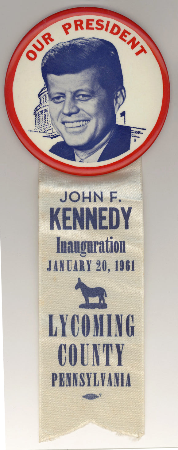 OUR PRESIDENT / JOHN F. KENNEDY Inauguration LYCOMING COUNTY PENNSYLVANIA