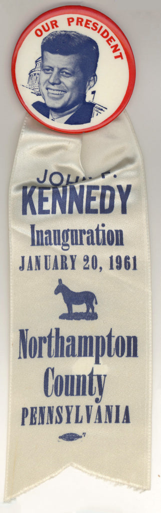 OUR PRESIDENT / JOHN F. KENNEDY Inauguration Northampton Co. PENNSYLVANIA