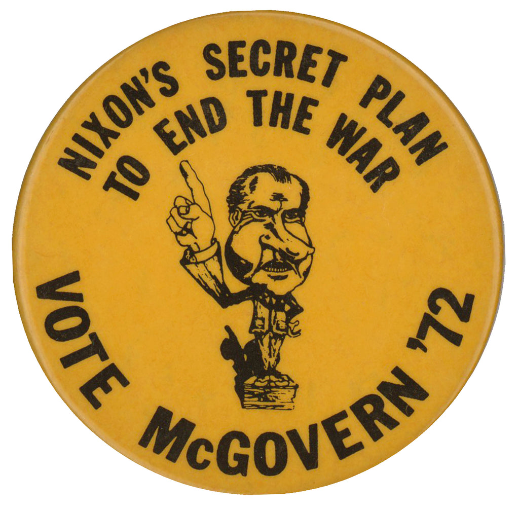 NIXON'S SECRET PLAN TO END THE WAR  VOTE McGOVERN '72
