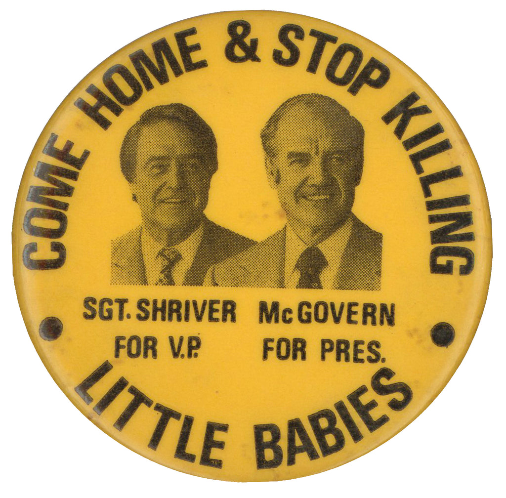 COME HOME & STOP KILLING LITTLE BABIES  SHRIVER ... McGOVERN