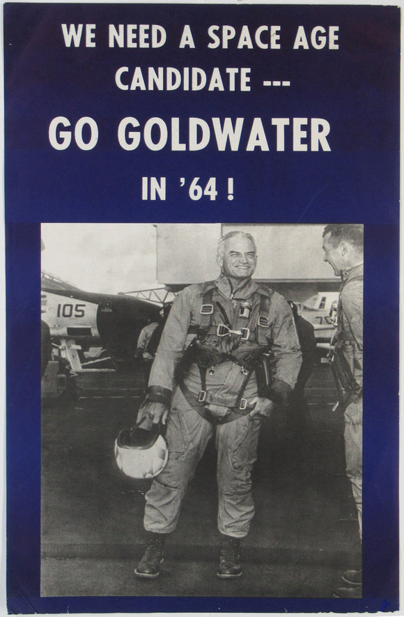 WE NEED A SPACE AGE CANDIDATE --- GO GOLDWATER IN '64!