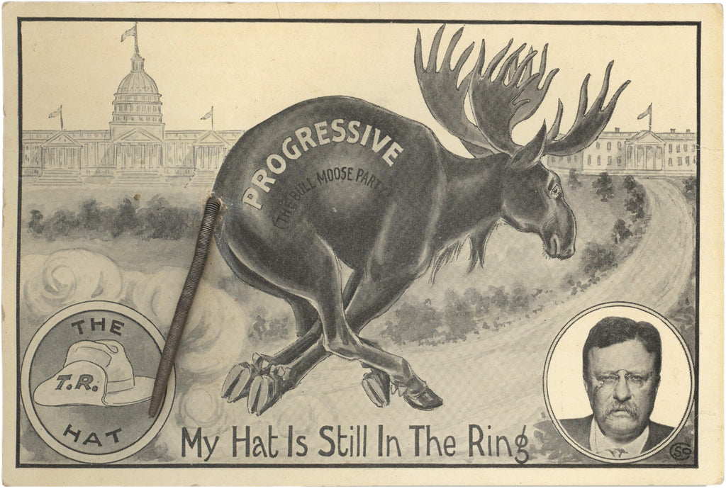 PROGRESSIVE (THE BULL MOOSE PARTY) THE T.R. HAT  My Hat Is Still In The Ring