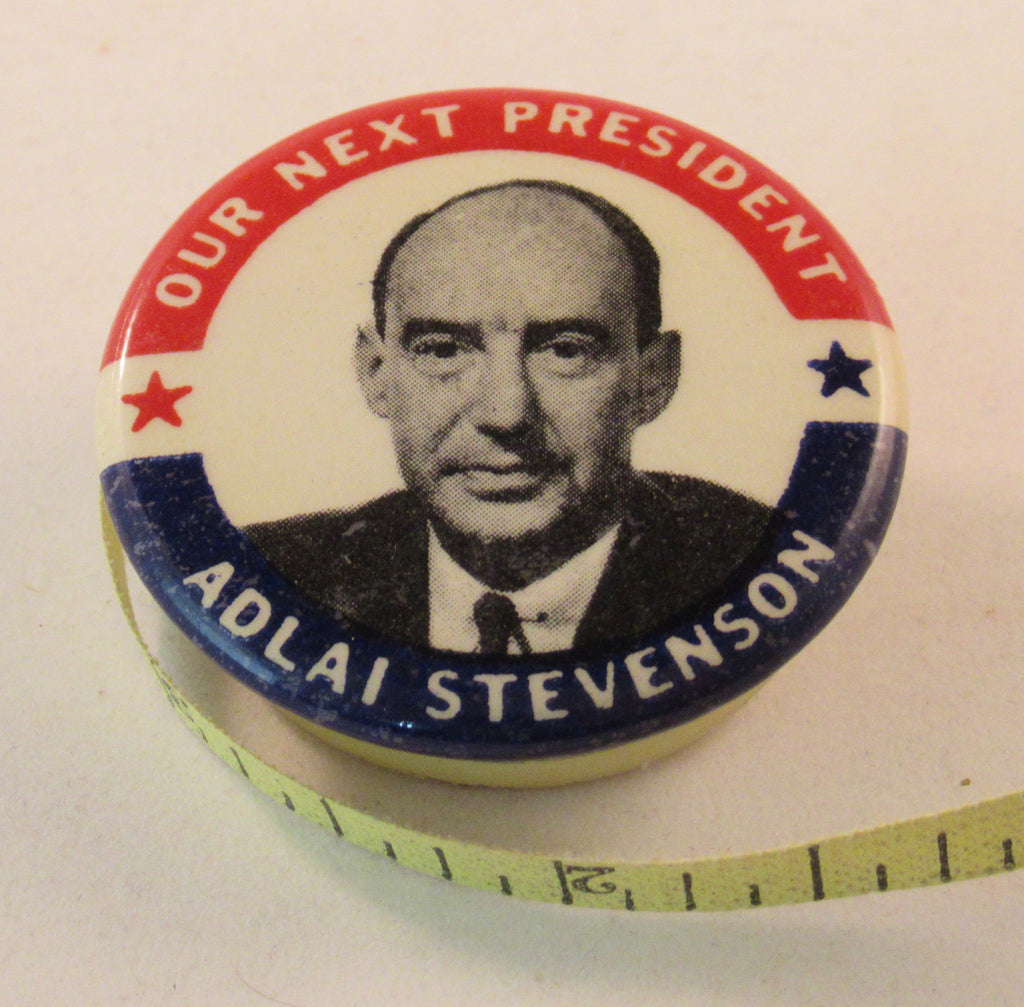 OUR NEXT PRESIDENT  ADLAI STEVENSON  (tape measure)