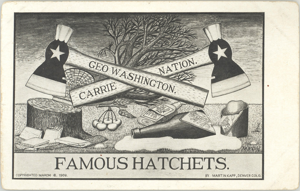 GEO WASHINGTON.  CARRIE NATION.  FAMOUS HATCHETS.