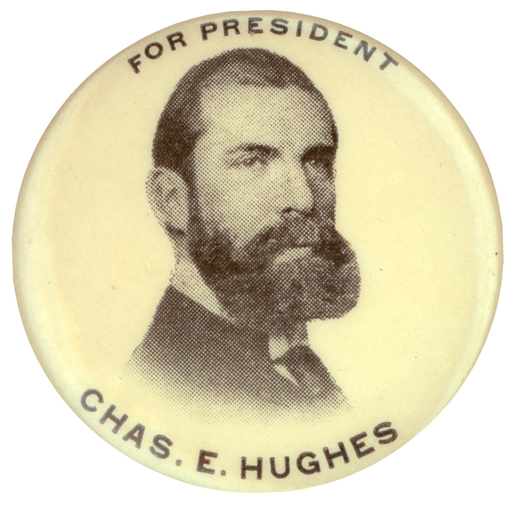 FOR PRESIDENT  CHAS. E. HUGHES  (rare, unlisted variety)