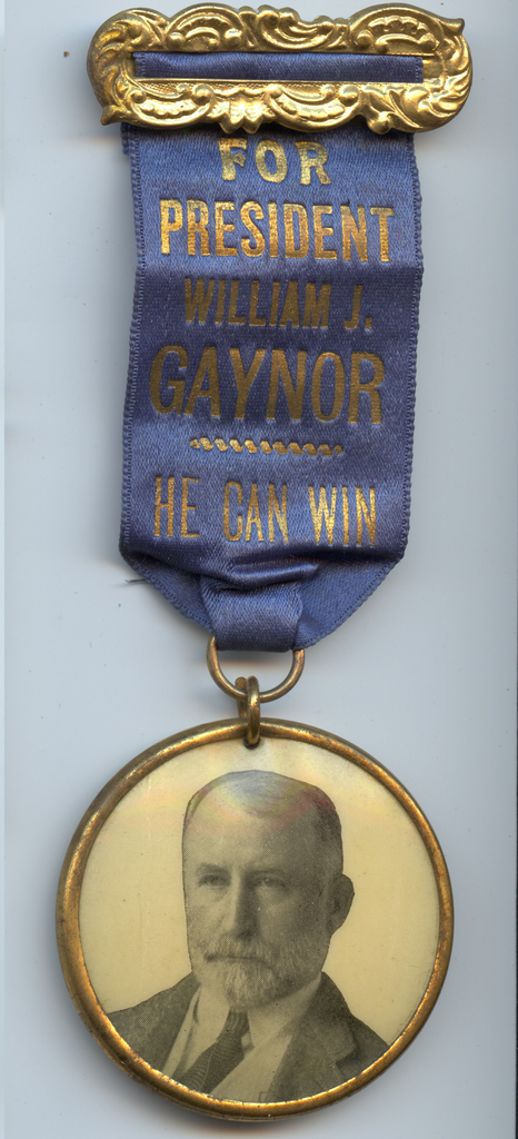 FOR PRESIDENT WILLIAM J. GAYNOR  HE CAN WIN