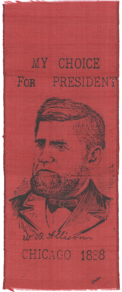 MY CHOICE FOR PRESIDENT  W.B. Allison  CHICAGO 1888
