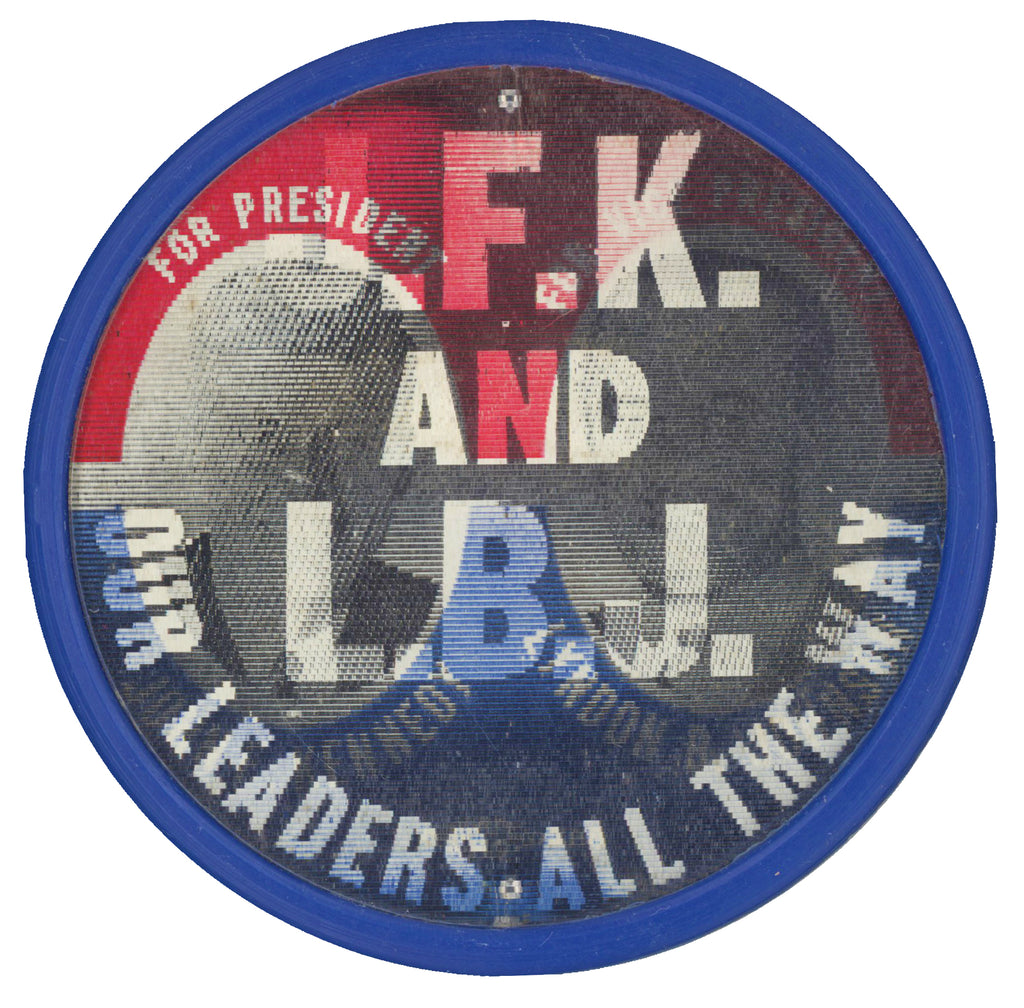 J.F.K. AND L.B.J.  OUR LEADERS ALL THE WAY
