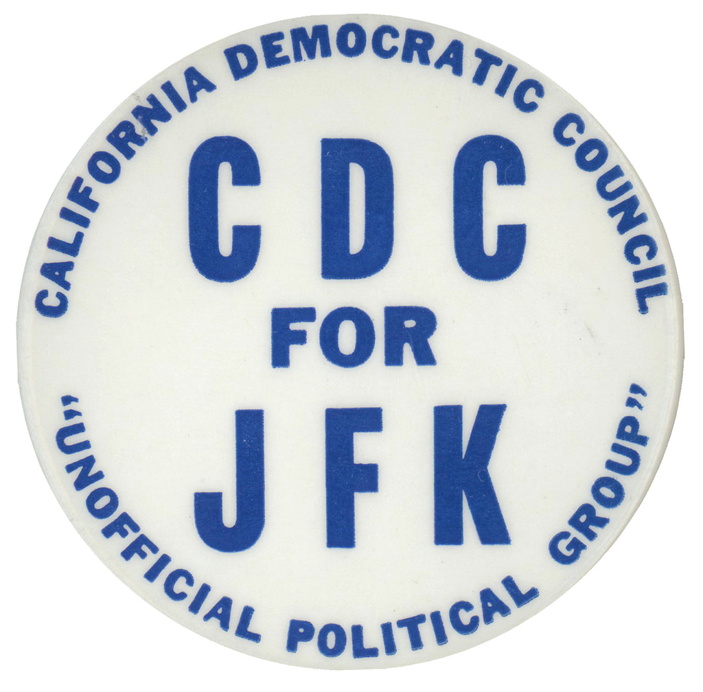"CALIFORNIA DEMOCRATIC COUNCIL  CDC FOR JFK  ""UNOFFICIAL POLITICAL GROUP"""