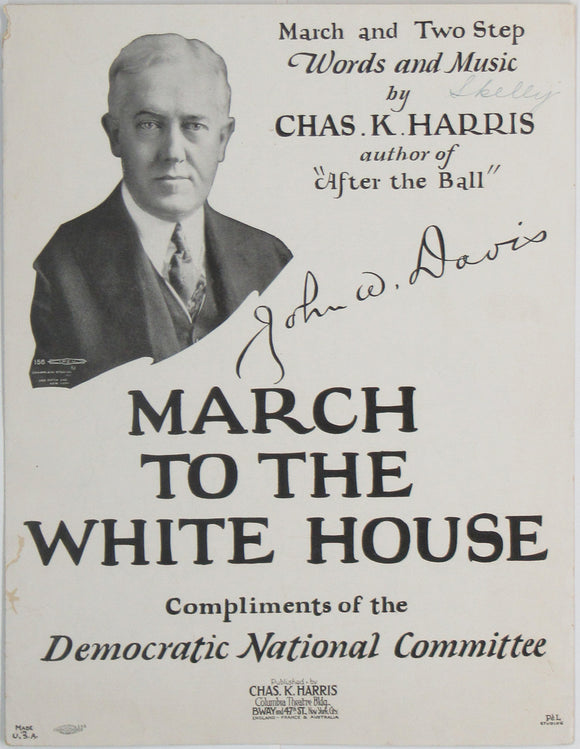 John W. Davis  MARCH TO THE WHITE HOUSE