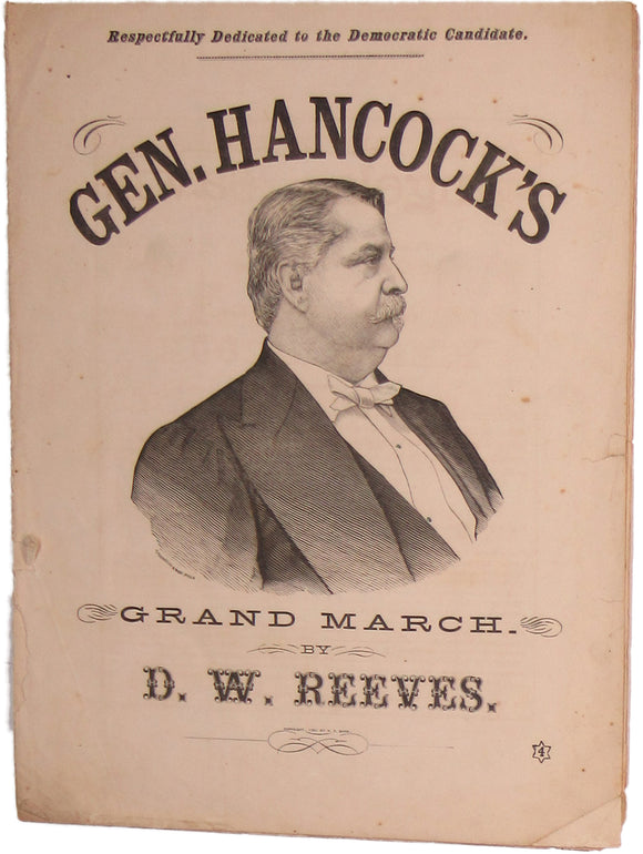 Respectfully Dedicated to the Democratic Candidate. GEN. HANCOCK'S GRANT MARCH.