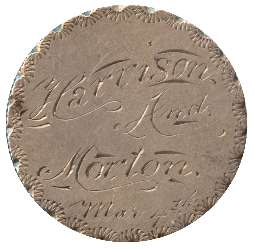 Harrison And Morton  Mar. 4th  (engraved on Liberty Seated quarter)