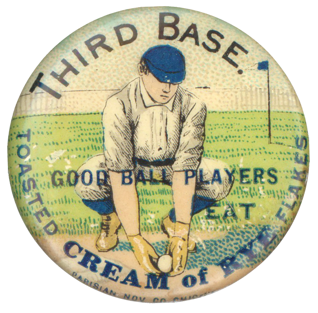 THIRD BASE. GOOD BALL PLAYERS EAT TOASTED CREAM of RYE FLAKES