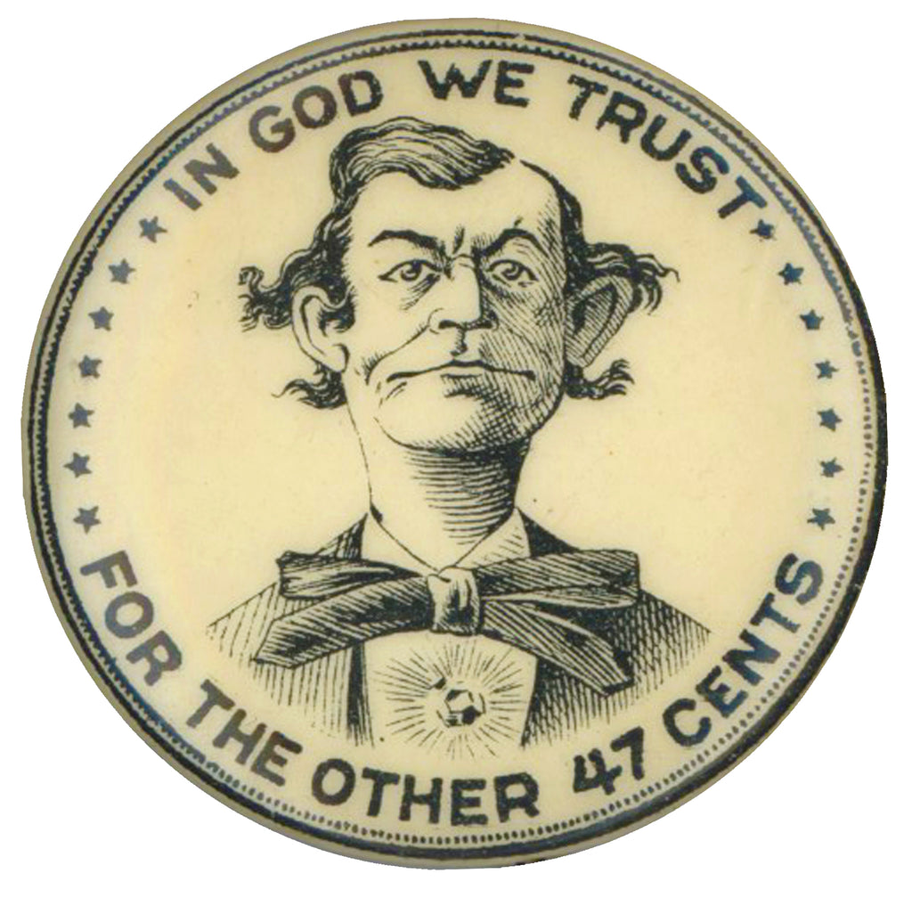 "IN GOD WE TRUST FOR THE OTHER 47 CENTS (1 1/4"")"