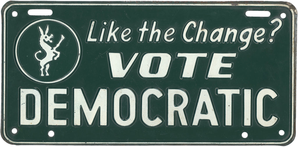 Like the Change? VOTE DEMOCRATIC