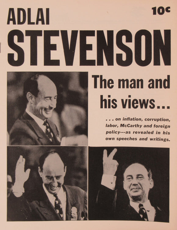 ADLAI STEVENSON  The man and his views ...