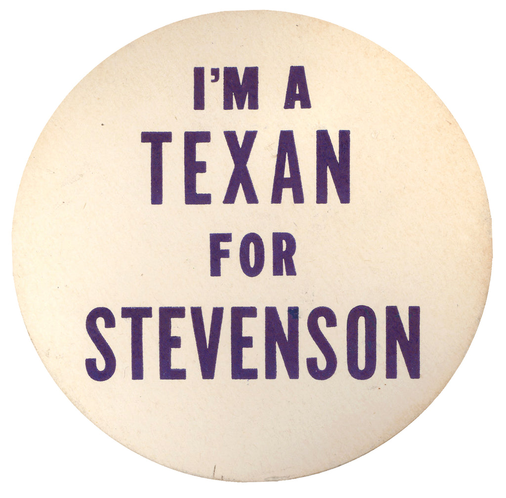 I'M A TEXAN FOR STEVENSON