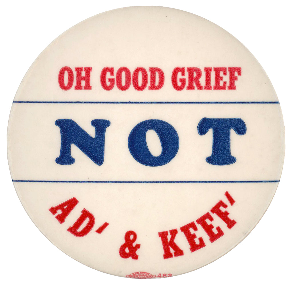 OH GOOD GRIEF NOT AD' & KEEF'