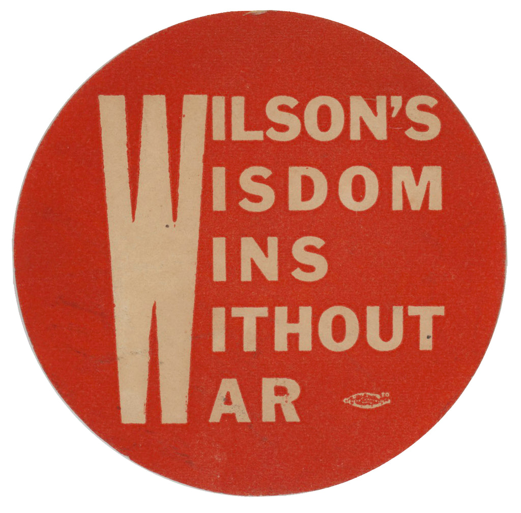 WILSON'S WISDOM WINS WITHOUT WAR