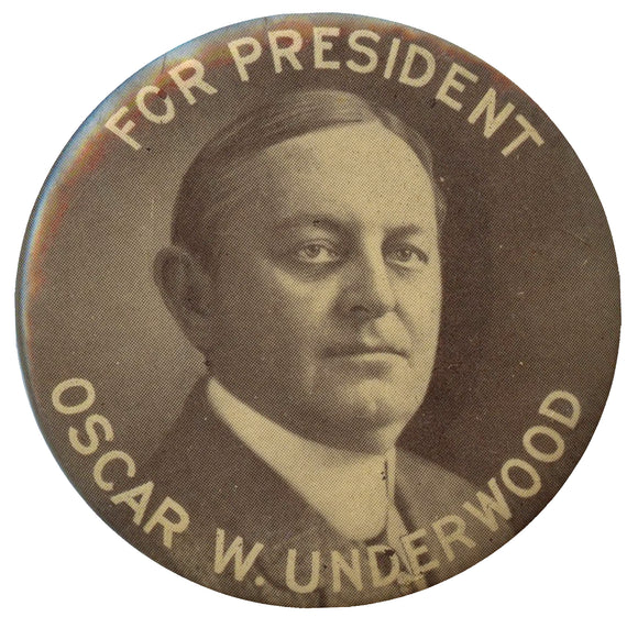 FOR PRESIDENT OSCAR W. UNDERWOOD