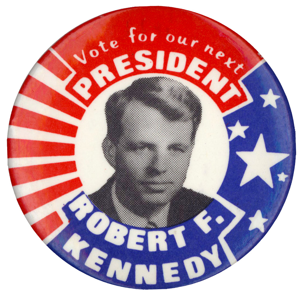 Vote for our next PRESIDENT ROBERT F. KENNEDY