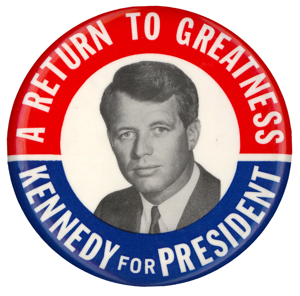 A RETURN TO GREATNESS  KENNEDY FOR PRESIDENT