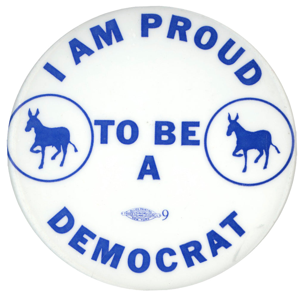 I AM PROUD TO BE A DEMOCRAT