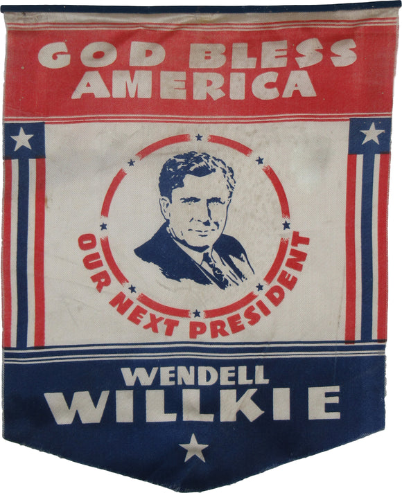 GOD BLESS AMERICA  OUR NEXT PRESIDENT  WENDELL WILLKIE