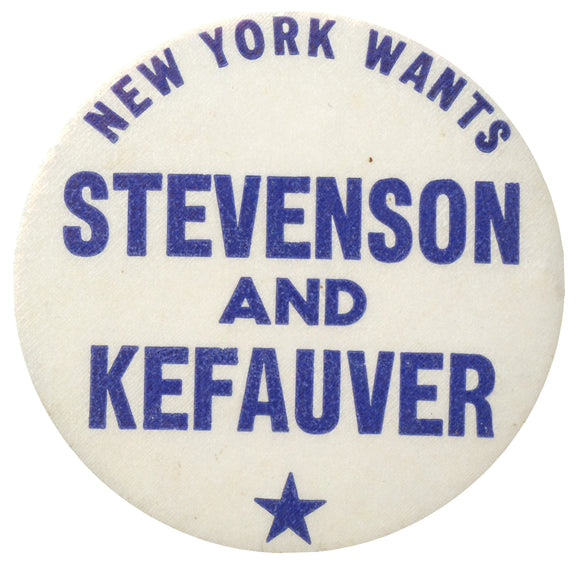 NEW YORK WANTS STEVENSON AND KEFAUVER