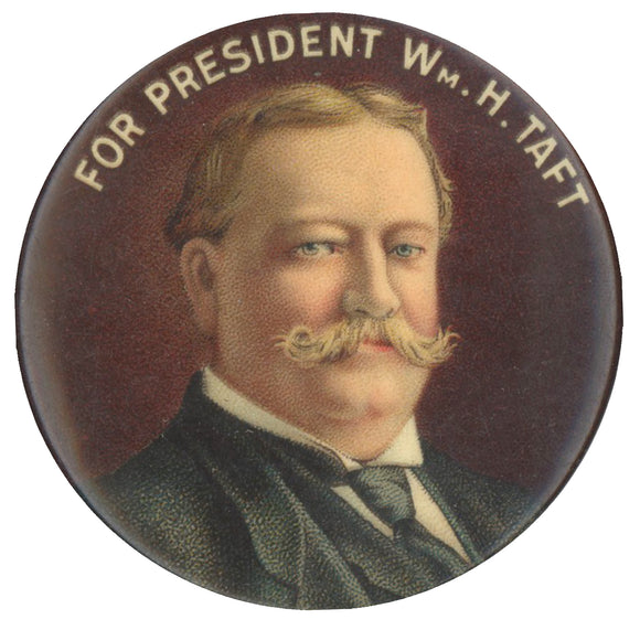 FOR PRESIDENT WM. H. TAFT  (1 3/4