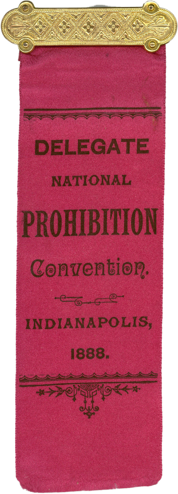 DELEGATE NATIONAL PROHIBITION Convention.  INDIANAPOLIS, 1888.