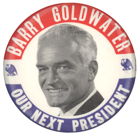 BARRY GOLDWATER OUR NEXT PRESIDENT