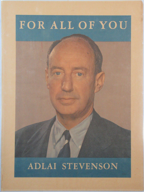 FOR ALL OF YOU  ADLAI STEVENSON / FOR ALL OF YOU  ESTES KEFAUVER