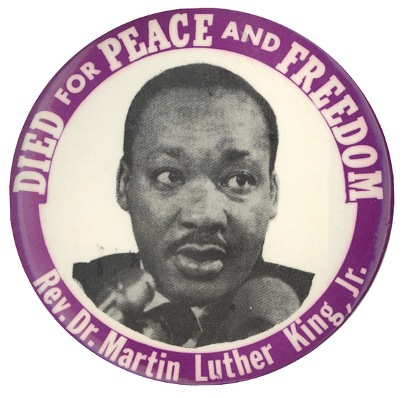 DIED FOR PEACE AND FREEDOM  Dr. Martin Luther King, Jr.