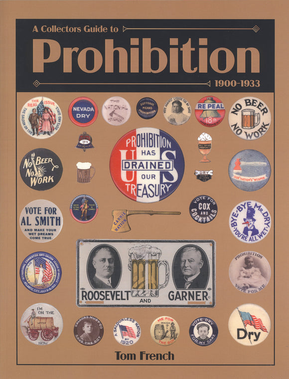 A Collectors Guide to Prohibition 1900-1933 reference book