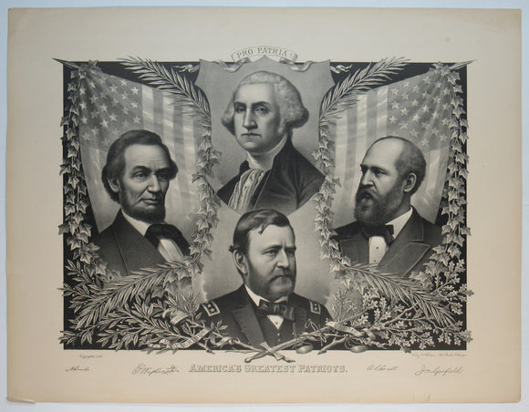 PRO PATRIA!  AMERICA'S GREATEST PATRIOTS  (Washington/Lincoln/Grant/Garfield)