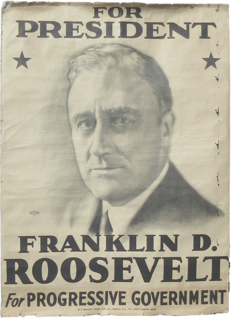 FOR PRESIDENT  FRANKLIN D. ROOSEVELT  For PROGRESSIVE GOVERNMENT