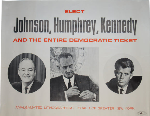 ELECT Johnson, Humphrey, Kennedy AND THE ENTIRE DEMOCRATIC TICKET