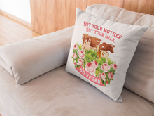 Load image into Gallery viewer, Not Your Mother Premium Pillow