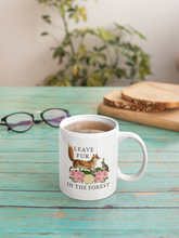 Load image into Gallery viewer, Leave Fur In The Forest Mug