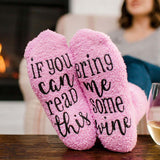"""If You Can Read This Bring Me Some Wine "" Socks"