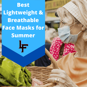 BEST LIGHTWEIGHT & BREATHABLE FACE MASKS FOR HOT SUMMER DAYS